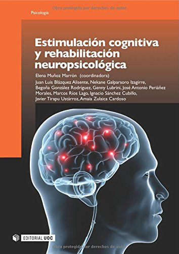 Estimulación cognitiva y rehabilitación neuropsicológica (Manuales) por Elena Muñoz Marrón