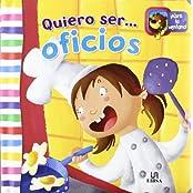 Quiero Ser...Oficios (Miniflaps, Band 2)