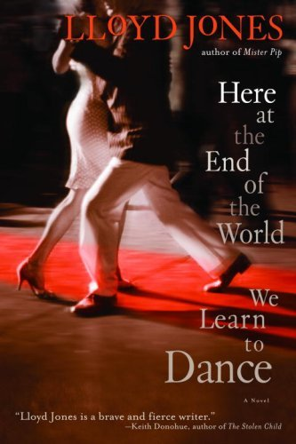 Here at the End of the World We Learn to Dance (English Edition)