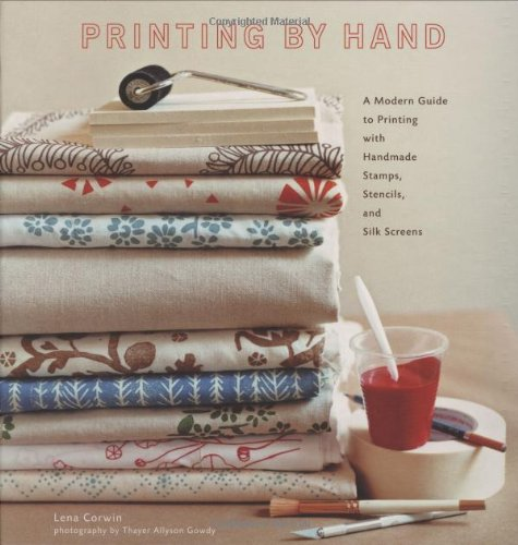 Printing by Hand: A Modern Guide to Printing with Handmade Stamps, Stencils, and Silk - Ideen Malerei