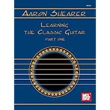 Learning the Classic Guitar Part One (English Edition)
