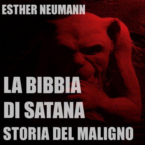 La Bibbia Di Satana: Storia Del Maligno [The Bible of Satan: The Story of the Evil One]  Audiolibri