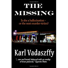 The Missing by Karl Vadaszffy (2013-01-17)