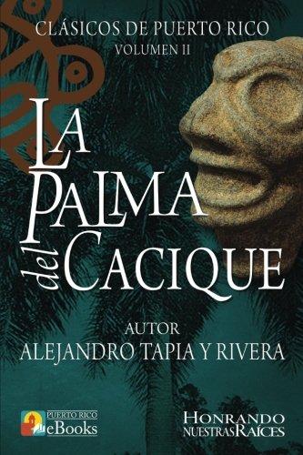 La Palma del Cacique (Clásicos de Puerto Rico, Band 2) (Leyendas De Puerto Rico)