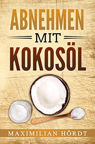 Abnehmen mit Kokosöl: Grundlagen, Rezepte & mehr