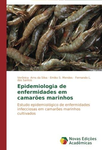 Epidemiologia de enfermidades em camarões marinhos por Arns da Silva Verônica
