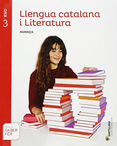 Eso 3 - Llengua Catalana I Literatura - AvanÇa - Saber Fer por Aa.Vv.