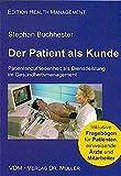 Der Patient als Kunde: Patientenzufriedenheit als Dienstleistung im Gesundheitsmanagement (Edition Health Management)