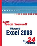 Sams Teach Yourself Microsoft Excel 2003 in 24 Hours