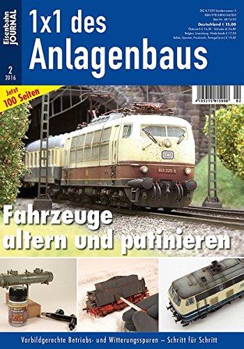 Fahrzeuge altern und patinieren - Vorbildgerechte Betriebs- und Witterungsspuren Schritt für Schritt - Eisenbahn Journal - 1 x 1 des Anlagenbaus 2-2016