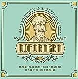 Dopobarba. Armonie profumate dalle barberie di San Vito dei Normanni. Ediz. bilingue. Con CD-Audio