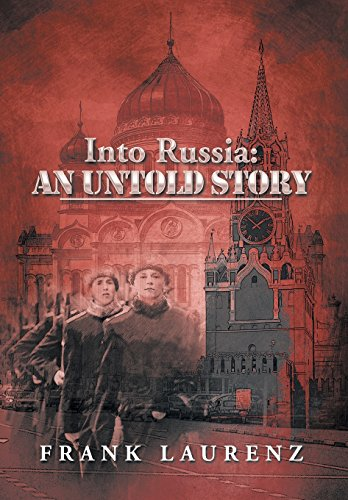 Into Russia: An Untold Story: Cold War Scare