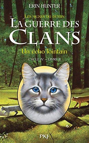 La guerre des clans (Cycle 4) : Un écho lointain. Les signes du destin. T2