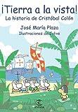 Tierra a la Vista: La Historia de Costobal Colon by Jose Maria Plaza (2006-08-30)