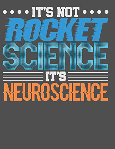 It's Not Rocket Science It's Neuroscience: 120 pages