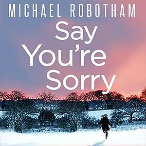 Say Youre Sorry Audio Download Amazoncouk Michael Robotham Sean Barrett Hachette UK Books