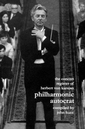 Concert Register of Herbert Von Karajan. Philharmonic Autocrat 2. Second Edition. [2001]. (v. 2) by john Hunt (2009-06-27)