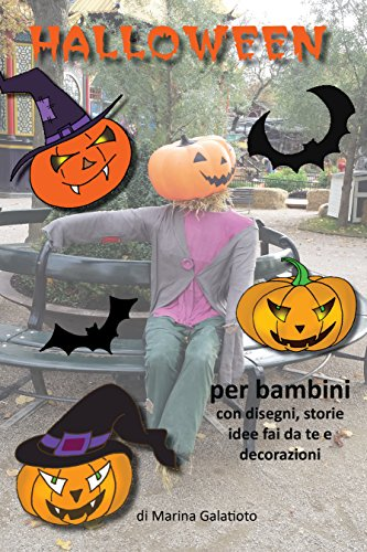 La storia di Halloween per bambini: disegni, ricette, giochi, idee fai da te, decorazioni (Italian Edition)