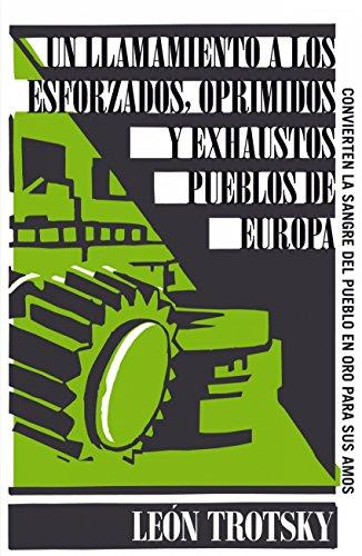 Un llamamiento a los esforzados, oprimidos y exhaustos pueblos de Europa (Serie Great Ideas 6) por LEON TROTSKY