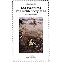 Las aventuras de Huckleberry Finn (Letras Universales)