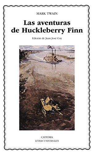Las aventuras de Huckleberry Finn (Letras Universales) por Mark Twain