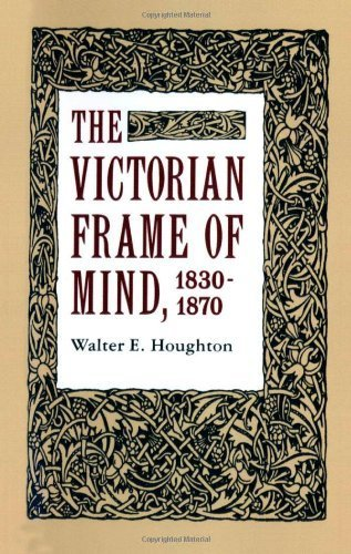 Yale Frames (The Victorian Frame of Mind, 1830-1870 (Yale Paperbound, Y-99) by Houghton, Walter E. (1963) Taschenbuch)