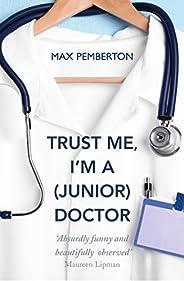 Trust Me, I'm a (Junior) Do