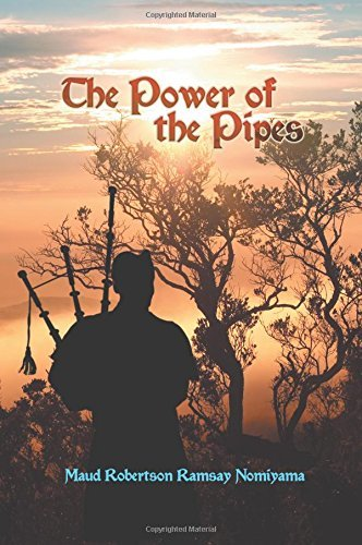 The Power of the Pipes by Maud Robertson Ramsay Nomiyama (10-Jul-2014) Paperback
