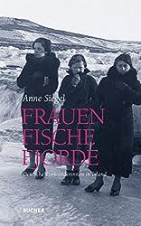 Frauen Fische Fjorde: Deutsche Einwanderinnen in Island