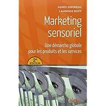 Marketing sensoriel : Une démarche globale pour les produits et les services