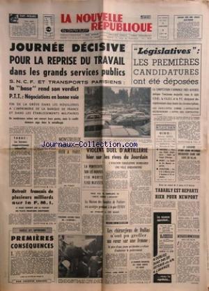 NOUVELLE REPUBLIQUE (LA) [No 7210] du 05/06/1968 - JOURNEE DECISIVE POUR LA REPRISE DU TRAVAIL -1ERES CONSEQUENCES PAR GASCUEL -LA MAISON DES FACULTES DE POITIERS EST ASSIEGEE -LES CHIRURGIENS DE DALLAS ET LA GREFFE DU COEUR -TABARLY EST REPARTI POUR NEWPORT -VIOLENT DUEL D'ARTILLERIE SUR LES RIVES DU JOURDAIN -LES SPORTS / LE GIRO AVEC BASSO / MERCKX - FOOT - RUGBY - ATHLETISME -LEGISLATIVES / LES 1ERES CANDIDATURES ONT ETE DEPOSEES par Collectif