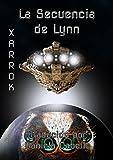 Libros Descargar PDF La Secuencia de Lynn Ciencia Ficcion Cuentos de Terror Xarrok Espanol nº 1 (PDF y EPUB) Espanol Gratis