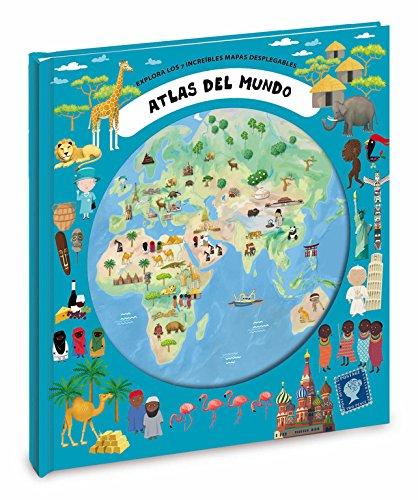 Atlas del mundo: Explora los 7 increíbles mapas desplegables por Varios autores