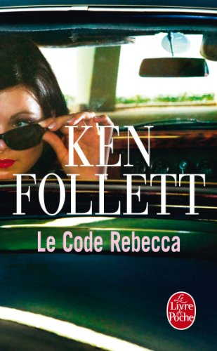 Le Code Rebecca (Thrillers t. 7473) (French Edition)