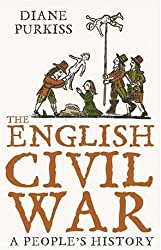 The English Civil War: A People's History by Purkiss, Diane (2007)