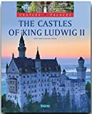Burgen & Schlösser - The Castles of KING LUDWIG II - Die Schlösser KÖNIG LUDWIGS II. - Ein Bildband mit 190 Bildern - STÜRTZ Verlag (Castles & Palaces) - Michael Kühler (Autor)
