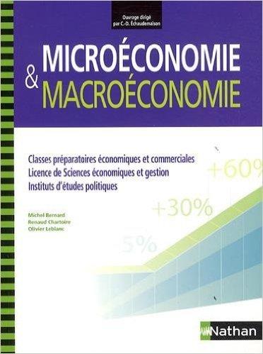 Microéconomie et Macroéconomie aux concours des grandes écoles de Michel Bernard,Renaud Chartoire,Olivier Leblanc ( 12 juin 2014 )