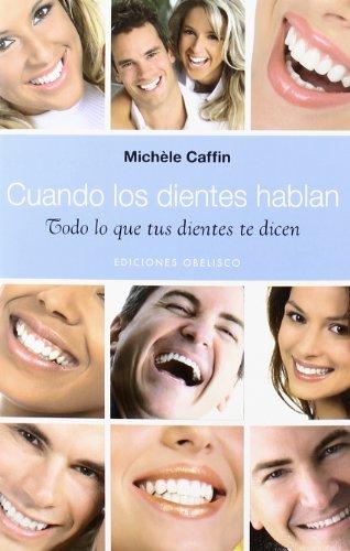 Cuando los dientes hablan (SALUD Y VIDA NATURAL) por MICHÈLE CAFFIN