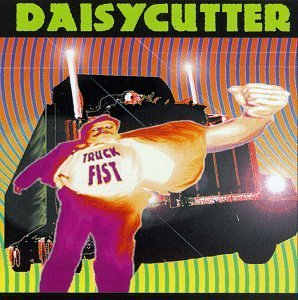 Truck Fist by Daisy Cutter (1994-03-16) Daisy Cutter
