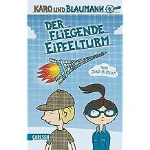 Karo und Blaumann 1: Der fliegende Eiffelturm