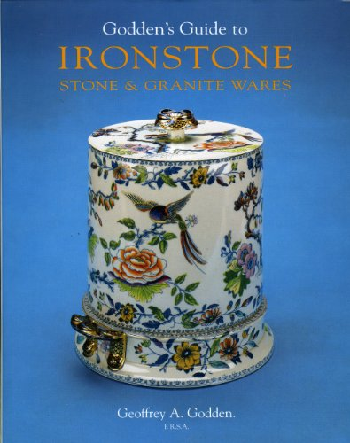 Godden\'s Guide to Ironstone, Stone and Granite Wares