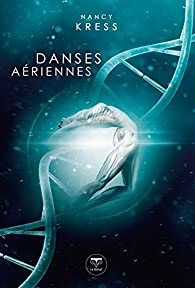 Danses aériennes par Nancy Kress
