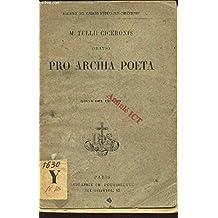"""PRO ARCHIA POETA - TEXTE LATIN / COLLECTION """"ALLIANCE DES MAISONS D'EDUCATION CHRETIENNE"""" / 4e EDITION."""