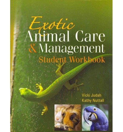[(Student Workbook for Judah/Nuttall's Exotic Animal Care and Management)] [Author: Vicki Judah] published on (January, 2008)