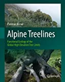 Alpine Treelines: Functional Ecology of the Global High Elevation Tree Limits (English Edition)