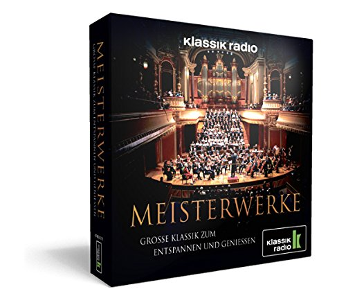 Klassik Radio - Meisterwerke - Große Klassik zum Entspannen