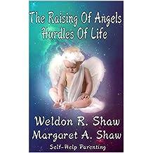 The Raising of Angels: The Hurdles of Life (English Edition)