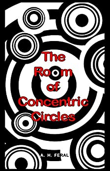 The Room of Concentric Circles (Beaumaris Investigations Book 1) by [Feral, A.H.]