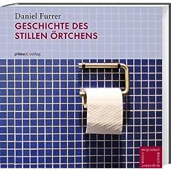 Wasserthron und Donnerbalken: Geschichte des stillen Örtchens von Daniel Furrer (1. März 2010) Gebundene Ausgabe