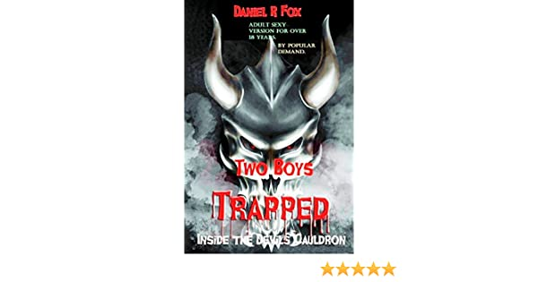 Two boys trapped inside the devils cauldron adult version ebook two boys trapped inside the devils cauldron adult version ebook daniel r fox amazon kindle store fandeluxe Image collections